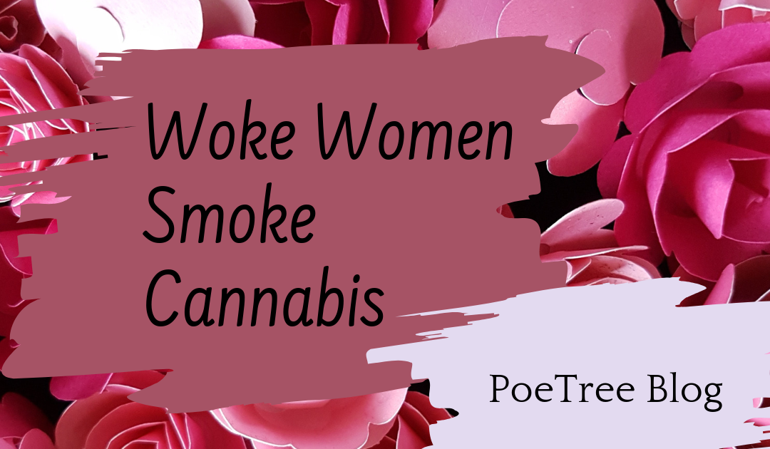 Woke Women Smoke Weed