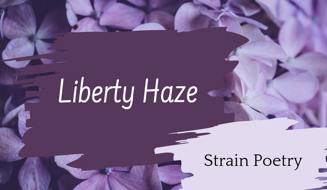 Liberty Haze Poem